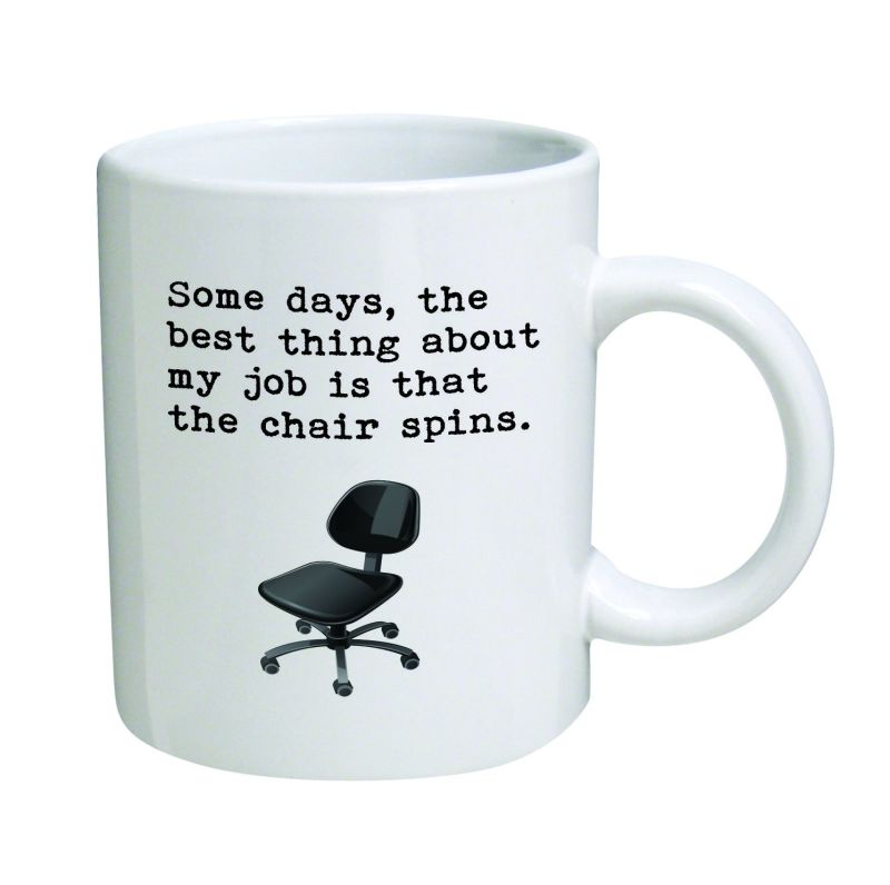 some-days-the-best-thing-about-my-job-is-that-the-chair-spins-11-oz-coffee-mug