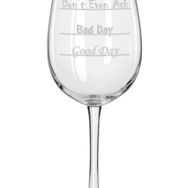 Good Day – Bad Day – Don't Even Ask Wine Glass