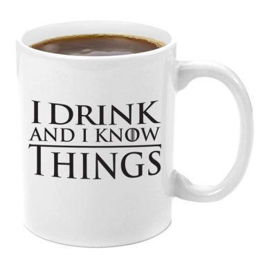 I Drink and I Know Things Coffee Mug