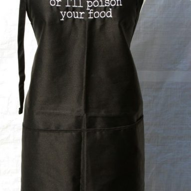 """""""Be Nice to Me or I'll Poison Your Food"""" Embroidered Apron"""